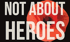 "Promotional graphic for the staged reading of ""Not About Heroes."" Courtesy of..."