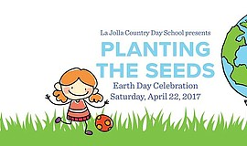 Promotional graphic for the La Jolla Country Day School's Planting the Seeds ...