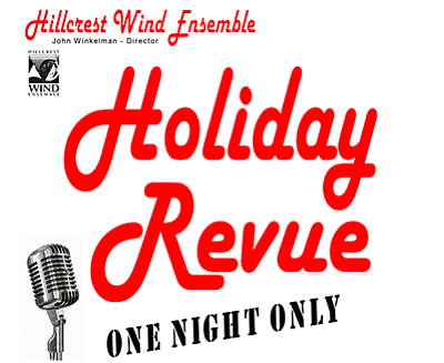 "Promotional graphic for the ""Holiday Revue"" concert. Courtesy of the Hillcrest Wind Ensemble."