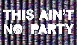 Promotional graphic for This Ain't No Party.