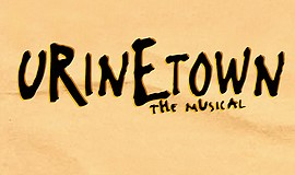 "A promotional poster for ""Urinetown the Musical."""