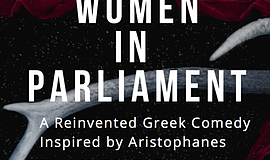 Promotional graphic for Women In Parliament: A Reinvented Greek Comedy.