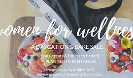 Promotional graphic for Women for Wellness: Daycation + Bake Sale.