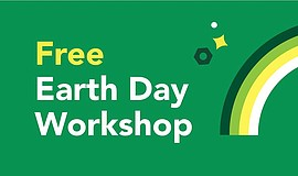 Promo graphic for Free Earth Day Workshops