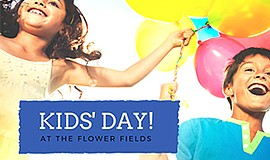 Promotional graphic for Kids' Day at The Flower Fields At...