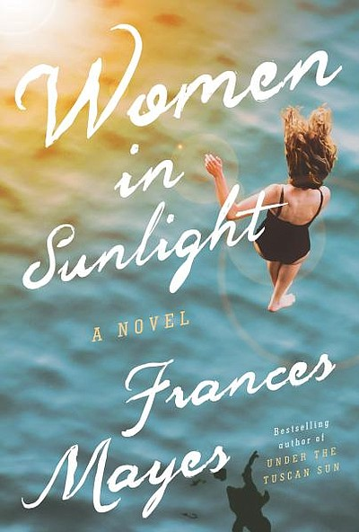 """Cover of Frances Mayes' novel titled, """"Women in Sunlight."""""""