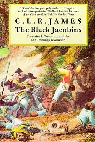 "Graphic cover of ""The Black Jacobins: Toussaint L'Ouvertu..."