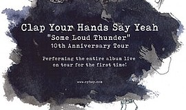 Promo graphic for Clap Your Hands Say Yeah 10th Anniver...