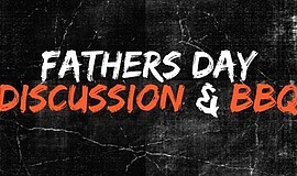 Promo graphic for Father's Day Barbecue & Discussion: V...