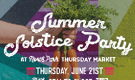 Promo graphic for North Park Thursday Market's Summer S...