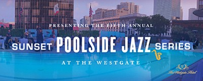 Sunset Poolside Jazz Series courtesy of The Westgate Hotel
