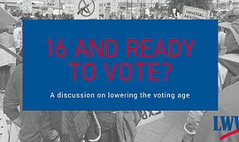 Promo graphic for 16 And Ready To Vote? A Discussion On...