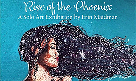 Promo graphic for Rise Of The Phoenix: Solo Art Exhibit...