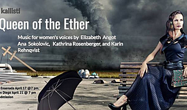 Promo graphic for Kallisti Ensemble : Queen Of The Ether
