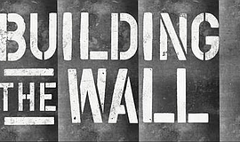 Promo graphic for 'Building The Wall' By Robert Shenkkan
