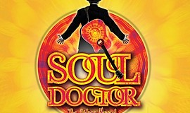 Promo graphic for 'Soul Doctor' The Musical