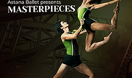 Promo graphic for Astana Ballet Presents 'Masterpieces'