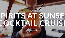Promo graphic for Spirits At Sunset Cocktail Cruise