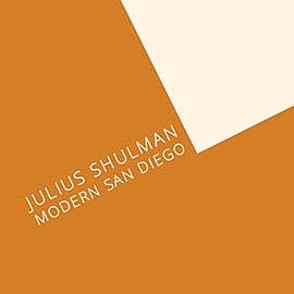 "Promotional graphic for the ""Julius Shulman: Modern San D..."