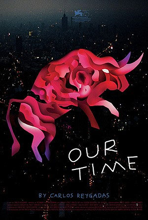 """Promotional poster for """"Our Time"""" directed by Carlos Reyg..."""