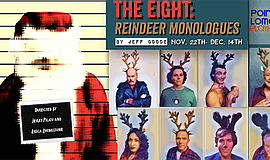Promo graphic for 'The Eight: Reindeer Monologues' By J...