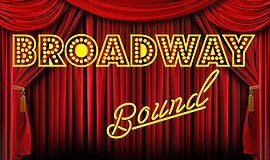 Promo graphic for 'Broadway Bound'