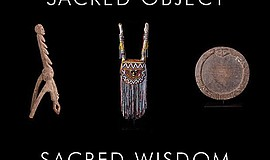 Promo graphic for 'Sacred Object - Sacred Wisdom' Exhibit