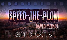Promotional graphic for Speed the Plow by David Mamet. Co...