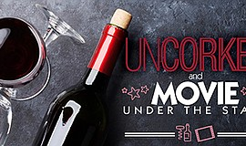 Promotional graphic for Uncorked and Movie Under the Star...