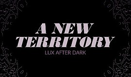 "Promotional graphic for ""Lux After Dark: A New Territory""..."
