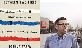 Promo graphic for Joshua Yaffa - 'Between Two Fires' @ ...