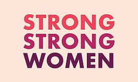 Promo graphic for Opening reception: Strong Strong Wome...