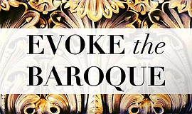 """Promotional graphic for """"Evoke the Baroque"""" courtesy of C..."""