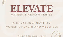 Promo graphic for Women's Health Series: Elevate