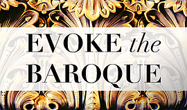 Promotional graphic for Evoke the Baroque. Courtesy of Ca...