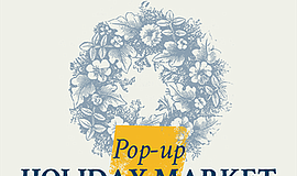 Promotional graphic for Pop-up Holiday Market. Courtesy o...