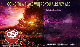 """Promotional graphic for """"Going To A Place You Already Are..."""