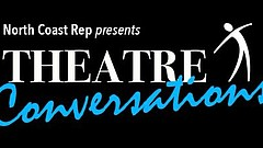 Promotional graphic for Theatre Conversations. Courtesy of North Coast Rep.