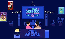 Promotional graphic for Hola Mexico Film Festival Virtual...