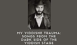Promo graphic for My Yiddishe Trauma: Songs From The Da...