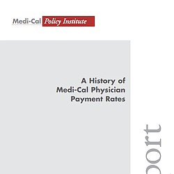 A History of Medi-Cal Physician Payment Rates