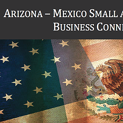 Arizona-Mexico Small and Medium-Sized Business Connections