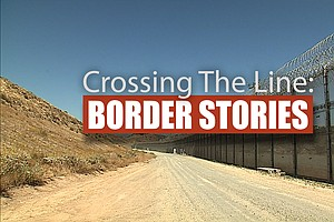 Tease photo for Crossing the Line: Border Stories