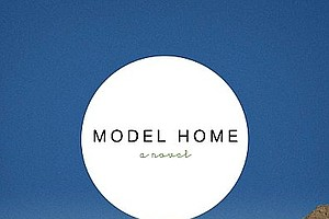 Family And Real Estate In Novel 'Model Home'