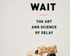 Tease photo for 'Wait' Gives Procrastinators The Last Word