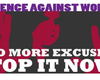Campaign Says No More Excuses For Violence Against Women