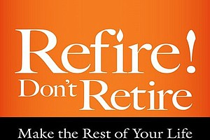 New Book Offers Advice On How To Refire Your Retirement
