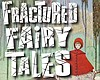 Write Out Loud Presents 'Fractured Fairy Tales'