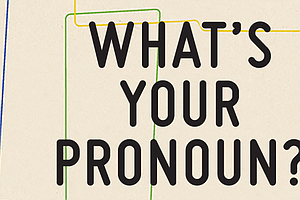 New Book Explores The Long Search For A Gender-Neutral Pronoun