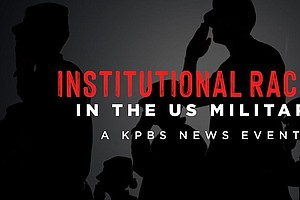 KPBS Forum Examines Institutional Racism In The US Military